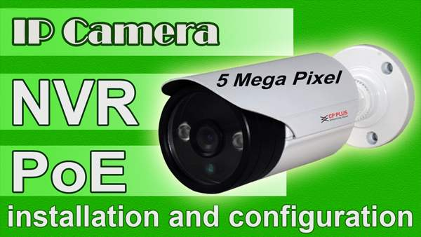 cp plus nvr and ip camera installation